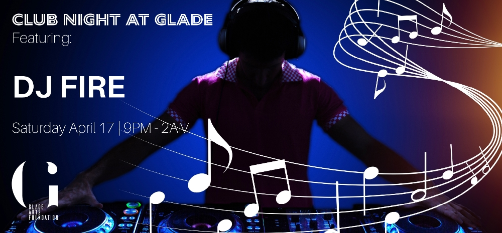 Club Night at Glade with DJ Fire