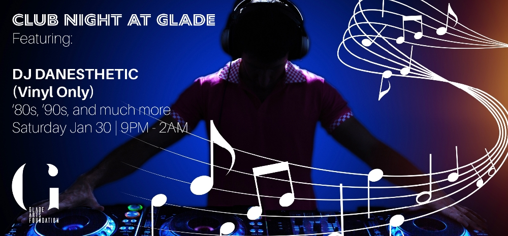 Club Night at Glade Featuring DJ Danesthetic
